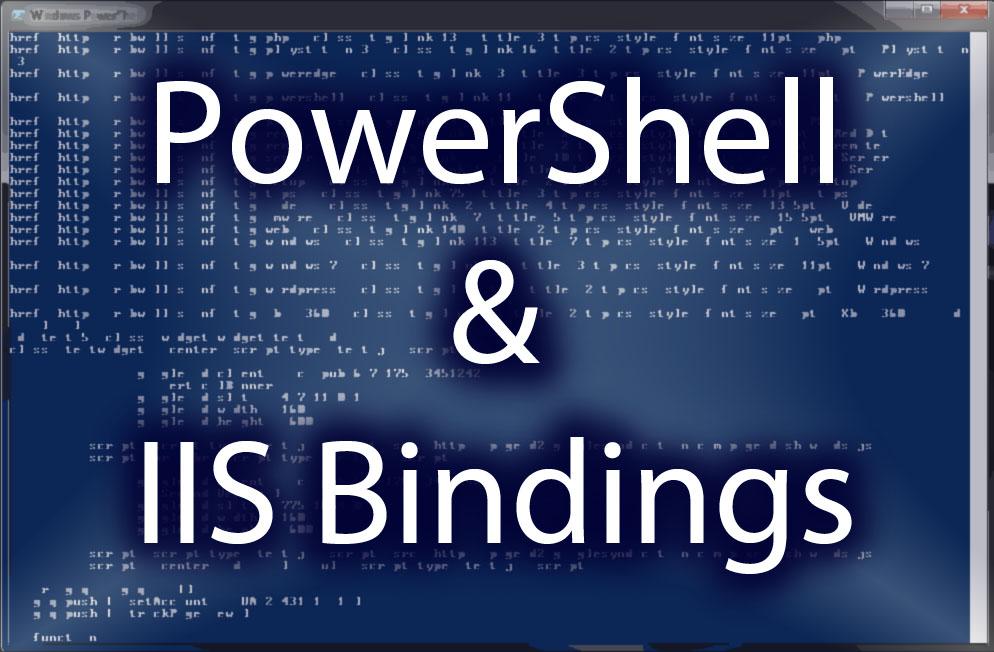 Using PowerShell to filter and sort IIS Binding info